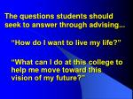 the questions students should seek to answer through advising