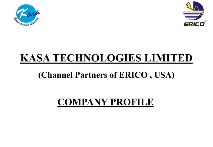 kasa technologies limited channel partners of erico usa n.