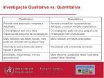 investiga o qualitativa vs quantitativa