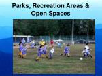 parks recreation areas open spaces
