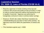 legislative session ch 2009 15 laws of florida cs sb 44 a