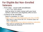 for eligible but non enrolled veterans