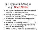 6b lygus sampling in e g seed alfalfa