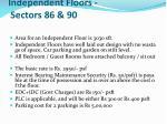 independent floors sectors 86 90