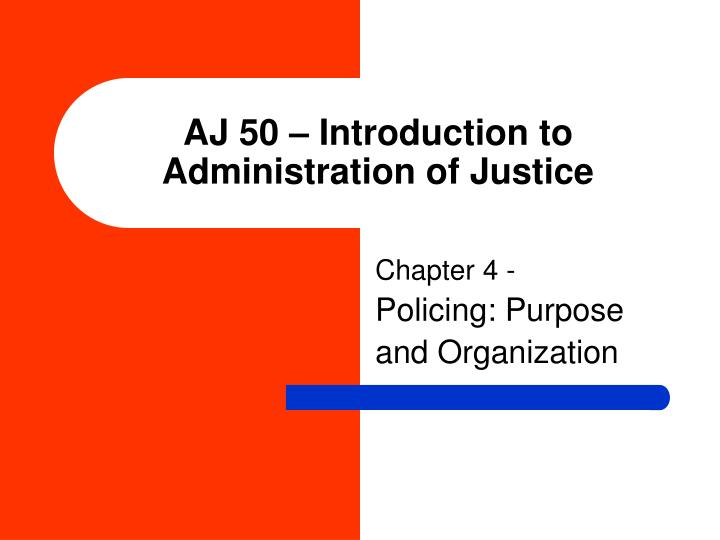 aj 50 introduction to administration of justice n.