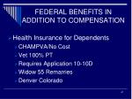 federal benefits in addition to compensation2
