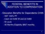 federal benefits in addition to compensation3