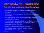 proposta de honor rios fatores a serem considerados