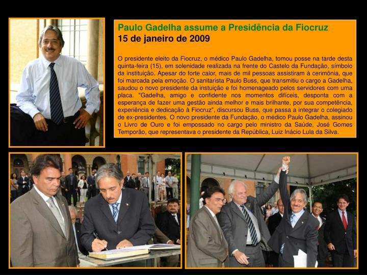 Paulo Gadelha assume a Presidência da Fiocruz