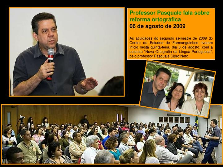 Professor Pasquale fala sobre reforma ortográfica