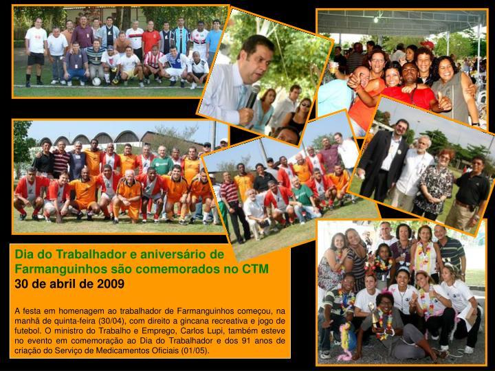 Dia do Trabalhador e aniversário de Farmanguinhos são comemorados no CTM