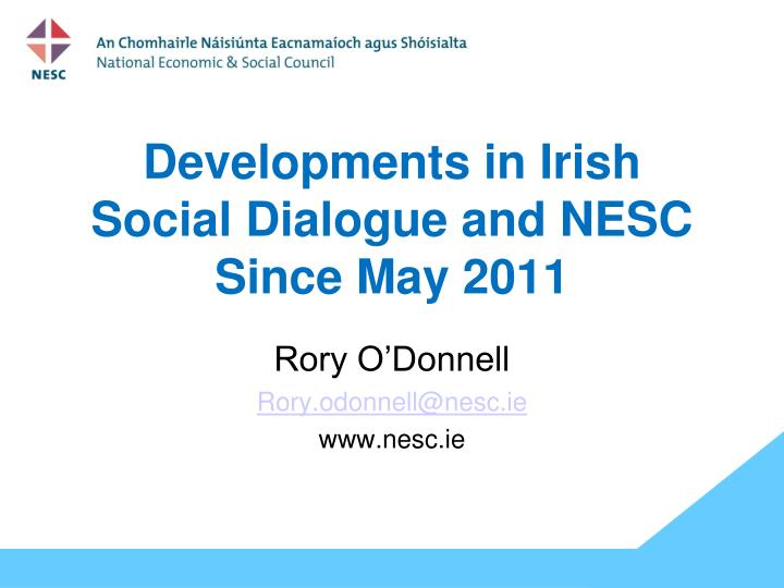 developments in irish social dialogue and nesc since may 2011 n.