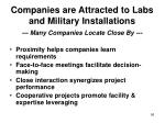 companies are attracted to labs and military installations
