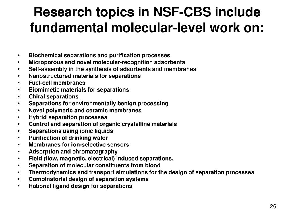 Research topics in NSF-CBS include fundamental molecular-level work on: