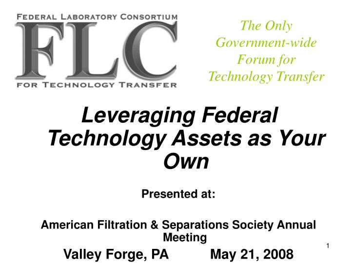 The Only Government-wide Forum for Technology Transfer