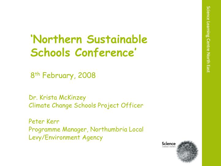northern sustainable schools conference 8 th february 2008 n.