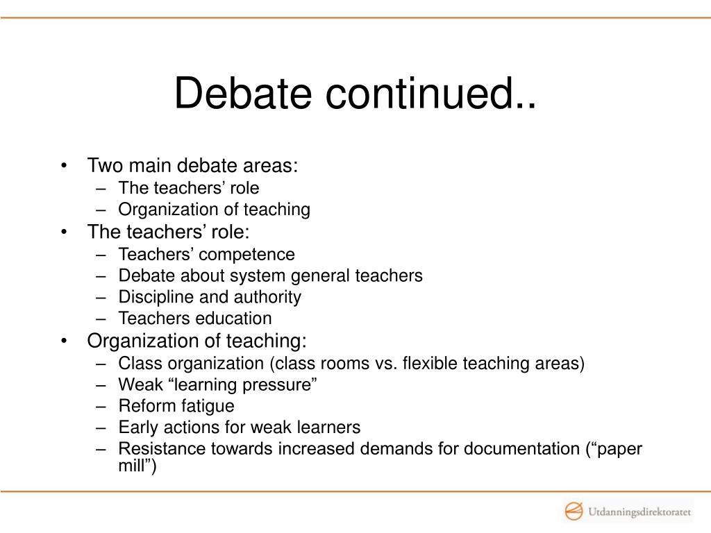 Debate continued