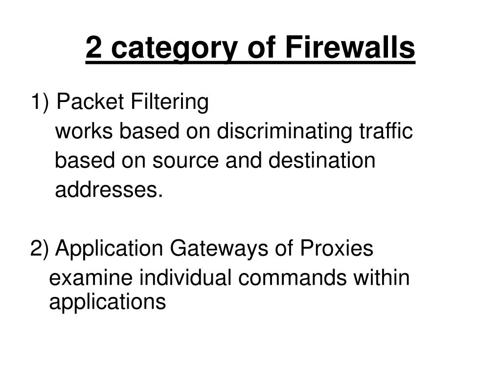 2 category of Firewalls