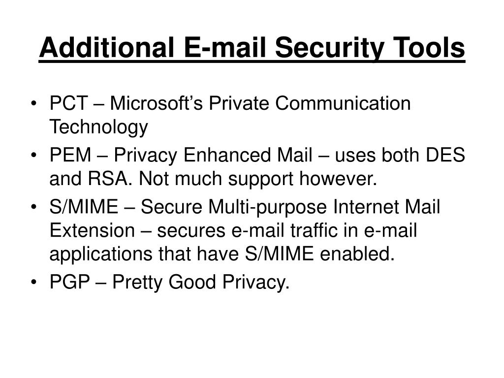 Additional E-mail Security Tools