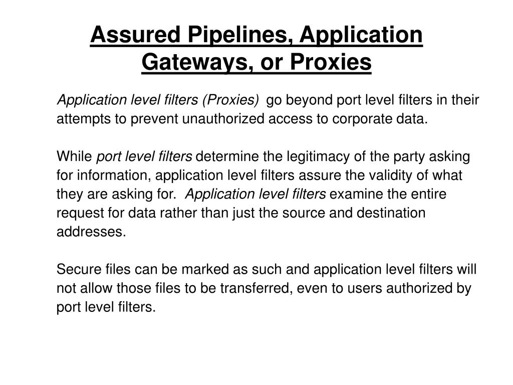 Assured Pipelines, Application Gateways, or Proxies