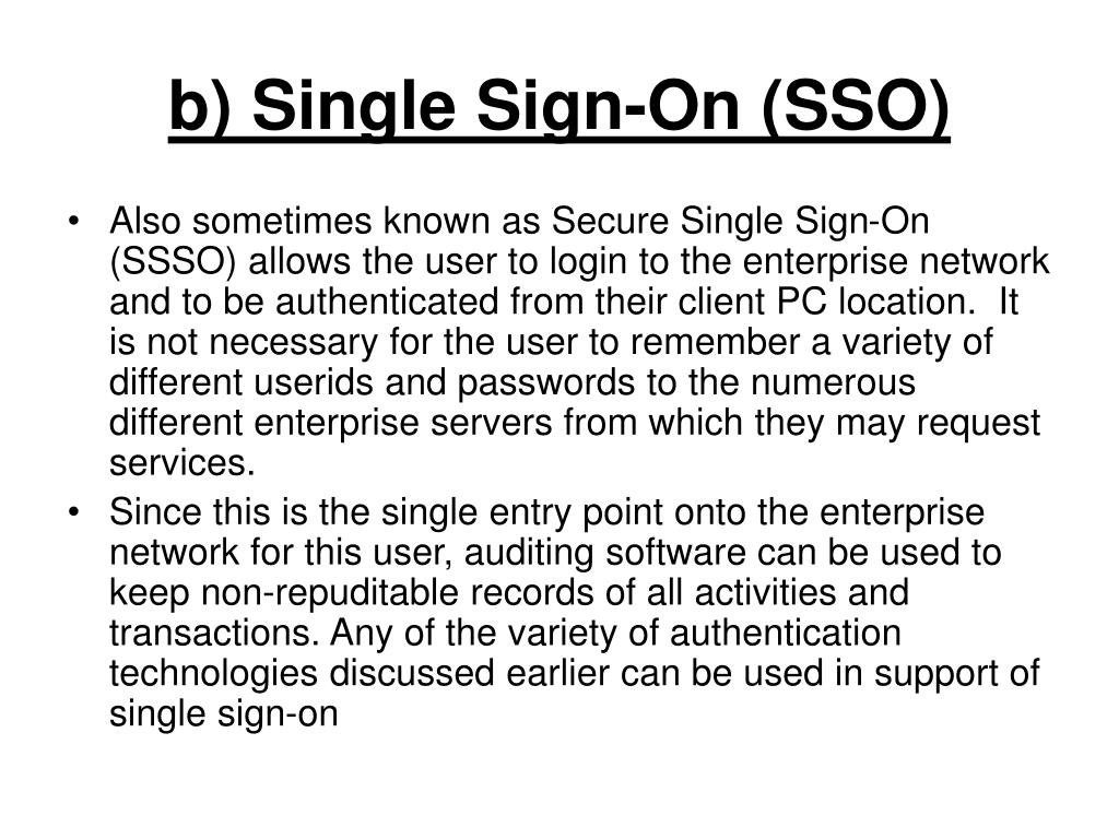 b) Single Sign-On (SSO)