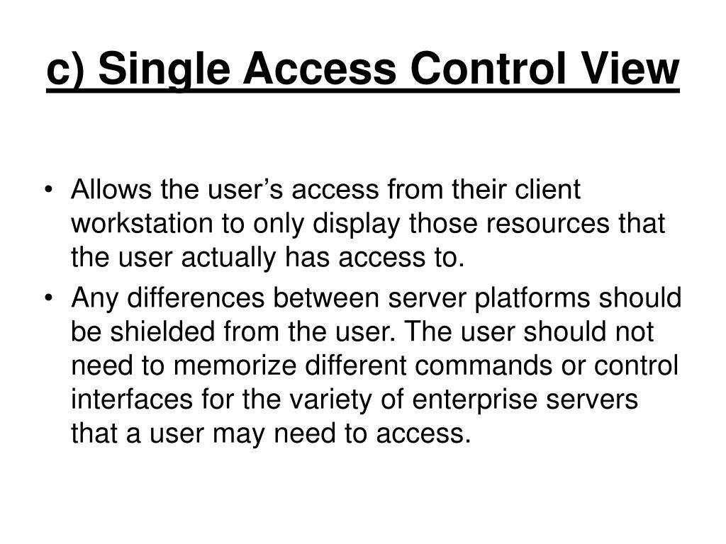 c) Single Access Control View