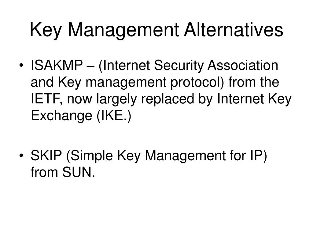 Key Management Alternatives