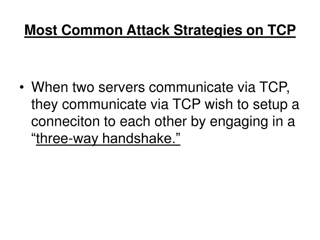 Most Common Attack Strategies on TCP