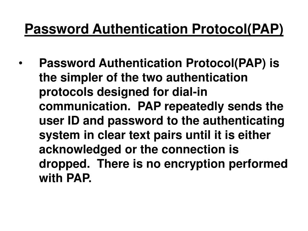 Password Authentication Protocol(PAP)