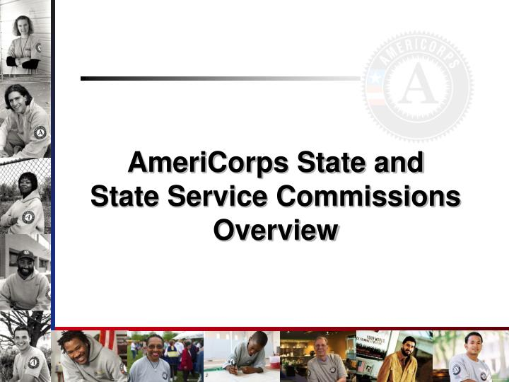 americorps state and state service commissions overview n.