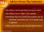 advice from the industry