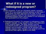 what if it is a new or redesigned program