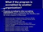 what if the program is accredited by another organization