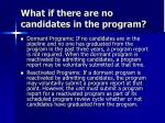what if there are no candidates in the program