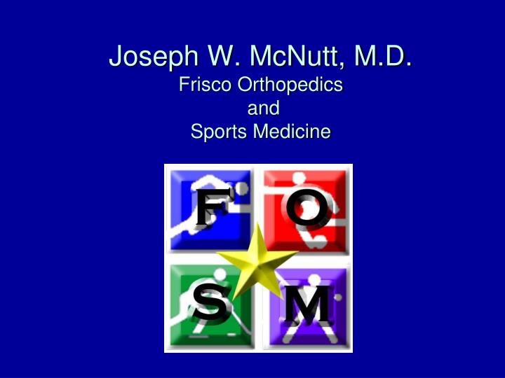 joseph w mcnutt m d frisco orthopedics and sports medicine n.