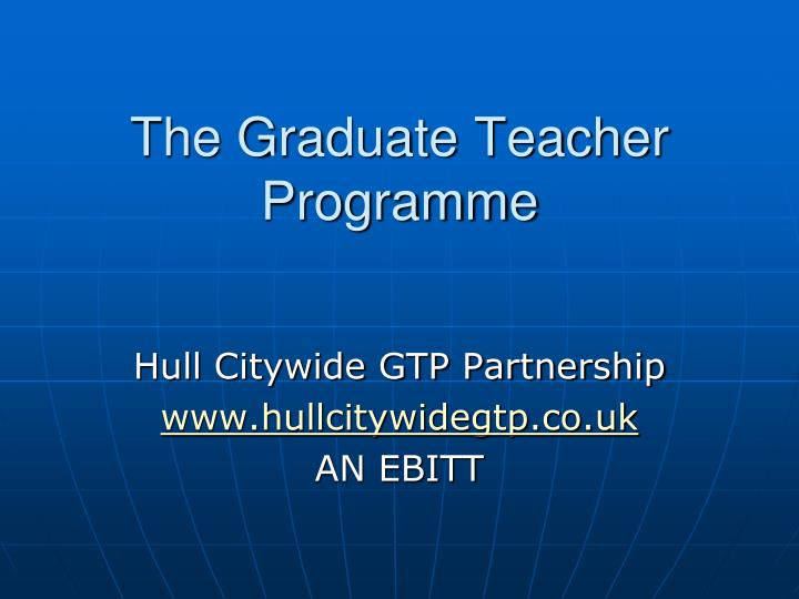 the graduate teacher programme n.