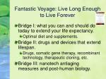 fantastic voyage live long enough to live forever