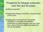 prospects for lifespan extension over the next 50 years