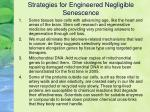 strategies for engineered negligible senescence