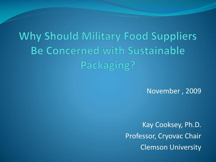why should military food suppliers be concerned with sustainable packaging n.