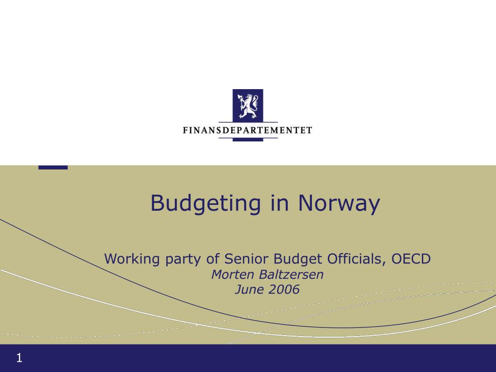 budgeting in norway working party of senior budget officials oecd morten baltzersen june 2006 l.