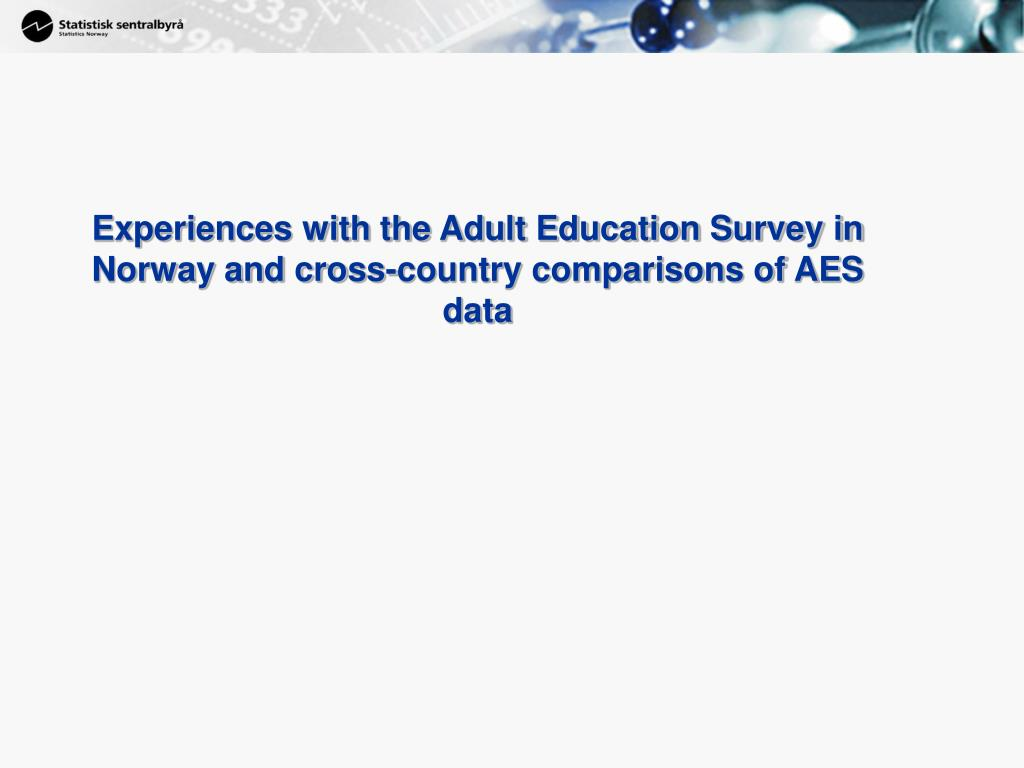 Experiences with the Adult Education Survey in Norway and cross-country comparisons of AES data