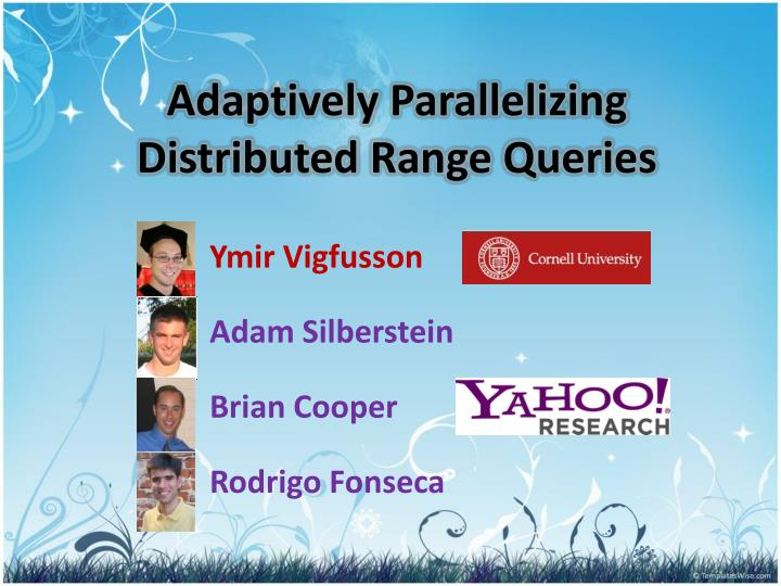 adaptively parallelizing distributed range queries n.