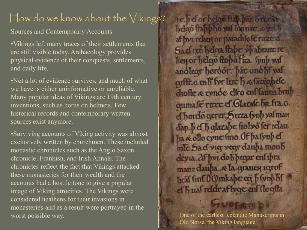 How do we know about the Vikings?