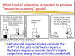 what kind of education is needed to produce innovation economy goods