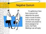 negative quorum