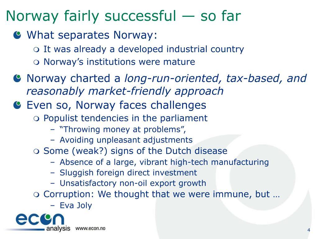Norway fairly successful — so far