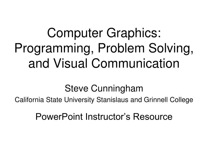computer graphics programming problem solving and visual communication n.