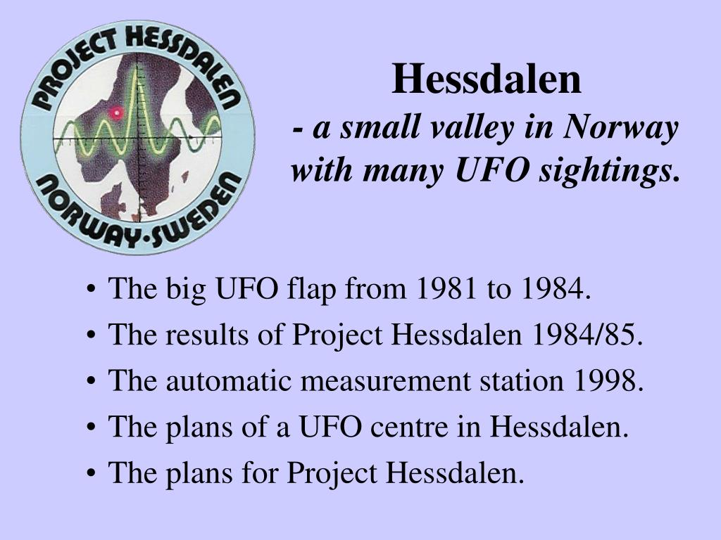 hessdalen a small valley in norway with many ufo sightings l.