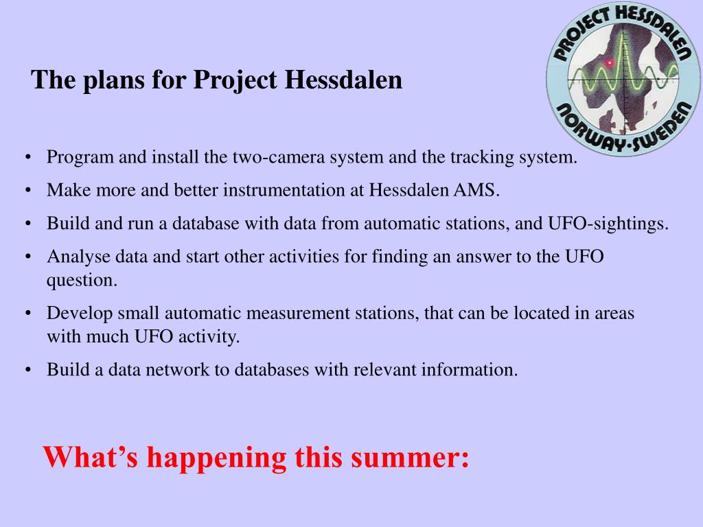 The plans for Project Hessdalen